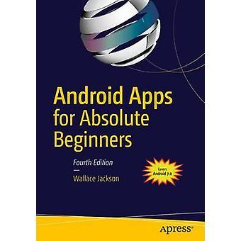 Applications Android pour les débutants absolus - couvrant 7 Android par Ja Wallace