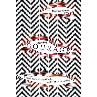 Social Courage - Coping and thriving with the reality of social anxiet