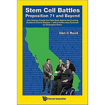 Stem Cell Battles - Proposition 71 and Beyond - How Ordinary People Can