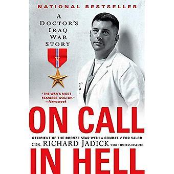 Aanwezigheidsdienst in de hel: een arts Irak oorlog verhaal
