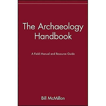 Arkeologi handboken: En Field Manual och Resource Guide