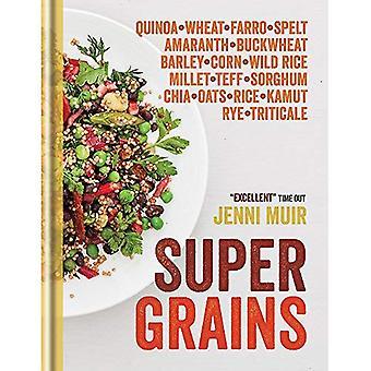 Supergrains: Wheat - Farro - Spelt - Kamut - Amaranth - Buckwheat - Barley - Corn - Wild Rice - Millet - Teff...