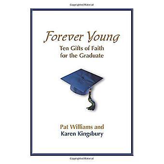 Forever Young: Tien giften van geloof voor de afgestudeerde