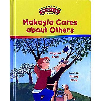 Makayla Cares about Others (Way I Act Books)