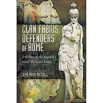 Clan Fabius, Defenders of Rome: A History of the Republic's Most Illustrious Family