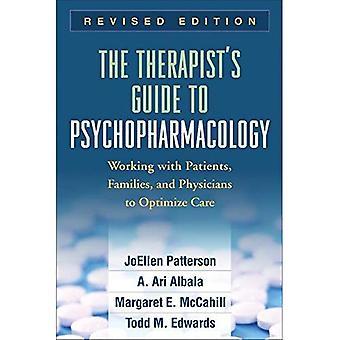 Van de therapeut Guide to psychofarmacologie, herziene uitgave: werken met patiënten, Families en artsen om te optimaliseren van zorg
