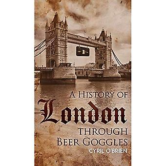 A History of London through Beer Goggles