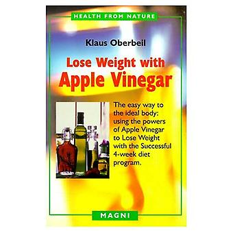 Lose Weight with Apple Vinegar (Health from Nature)