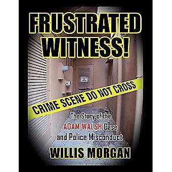 Testemunha frustrada: A verdadeira história do caso de Adam Walsh e má conduta policial