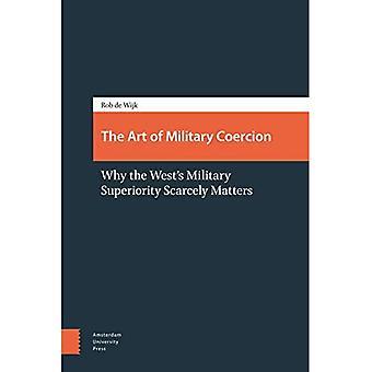 L'Art de la coercition militaire: pourquoi l'armée de l'ouest supériorité peu importe