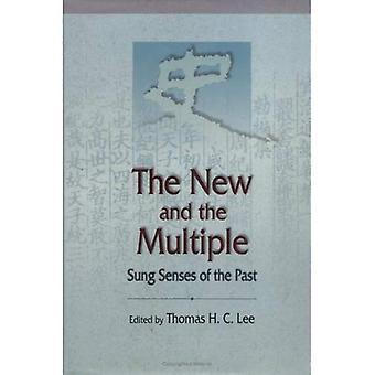 Het nieuwe en het veelvoud: gezongen van de zintuigen van het verleden