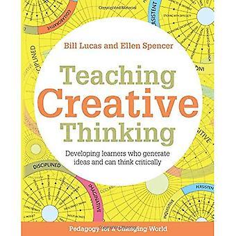 Enseignement la pensée créatrice: Développer les apprenants qui génèrent des idées et peuvent avoir une pensée critique (pédagogie dans un monde en évolution)