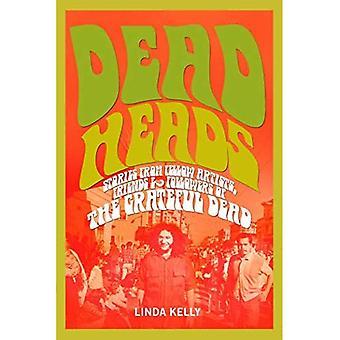 Deadheads: Historier fra kolleger kunstnere, venner & tilhængere af de taknemmelige døde