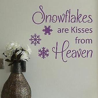 Snowflakes are kisses from heaven Wall Quote