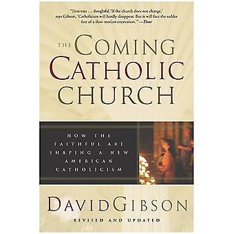 Coming Catholic Church The by Gibson & David