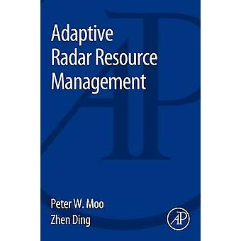 Adaptive Radar Resource Management by Moo & Peter