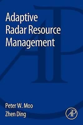 Adaptive Radar Resource Management by Moo & Peter
