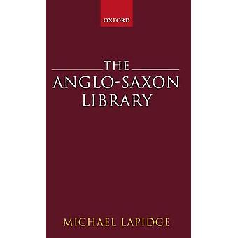 The AngloSaxon Library by Lapidge & Michael
