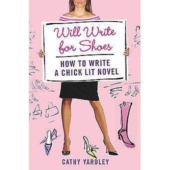 Schreibe für Schuhe wie Sie schreiben eine Chick Lit Roman von Yardley & Cathy