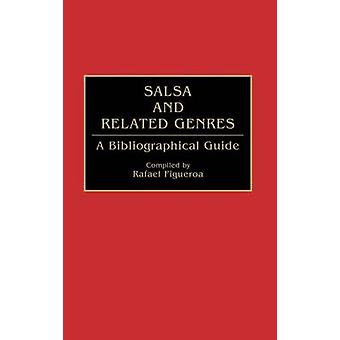 Salsa and Related Genres A Bibliographical Guide by Figueroa Hernandez & Rafael