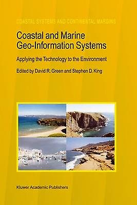Coastal and Marine GeoInformation Systems  Applying the Technology to the Environment by vert & David R.