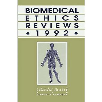 Biomedical Ethics Reviews  1992 by Humber & James M.