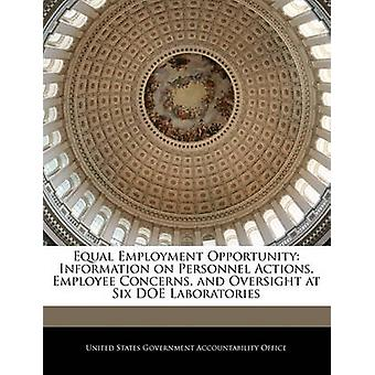 Equal Employment Opportunity Information on Personnel Actions Employee Concerns and Oversight at Six DOE Laboratories by United States Government Accountability