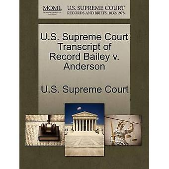 U.S. Supreme Court Transcript of Record Bailey v. Anderson by U.S. Supreme Court