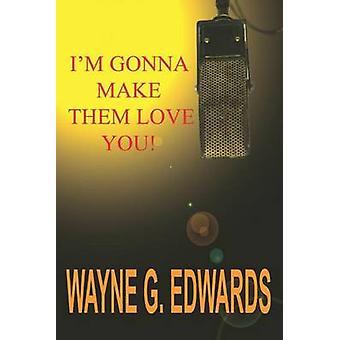 Im gonna gøre dem elsker dig ved Edwards & Wayne G.