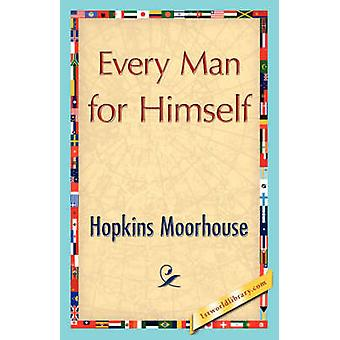 Every Man for Himself by Hopkins Moorhouse & Moorhouse