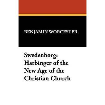 Swedenborg förebud om den nya tidsåldern av den kristna kyrkan av Worcester & Benjamin