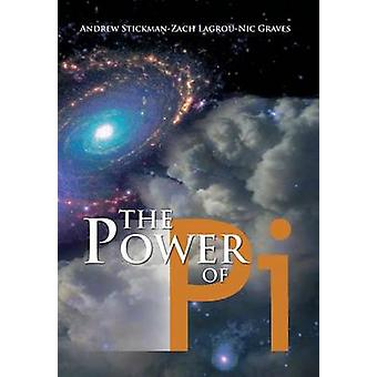 The Power of Pi by Stickman & Graves