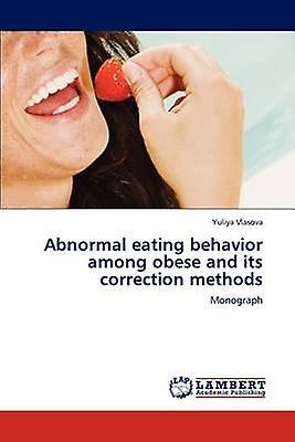 Abnormal eating behavior among obese and its correction methods by Vlasova & Yuliya