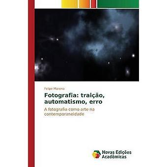 Fotografia traio automatismo erro by Moreno Felipe