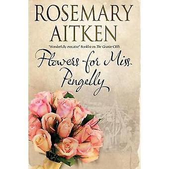 Flowers for Miss Pengelly by Rosemary Aitken - 9780727893444 Book
