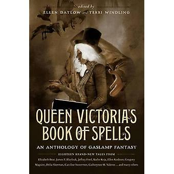 Queen Victoria's Book of Spells - An Anthology of Gaslamp Fantasy by E