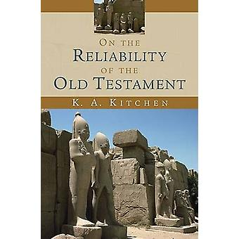 On the Reliability of the Old Testament (annotated edition) by K. A.