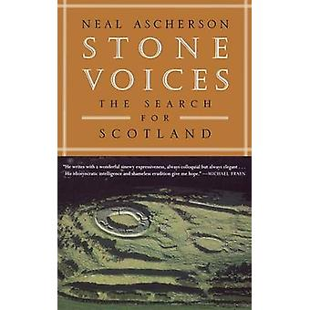 Stone Voices - The Search for Scotland by Neal Ascherson - 97808090884
