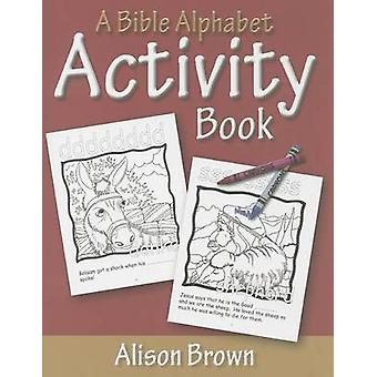 A Bible Alphabet Activity Book by Alison Brown - 9780851519647 Book