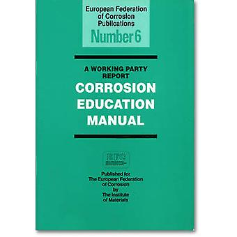 Corrosion Education Manual (3rd) by European Federation of Corrosion