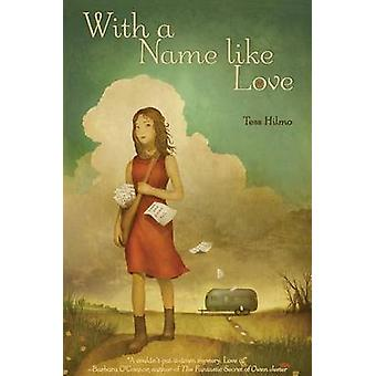 With a Name Like Love by Tess Hilmo - 9781250027337 Book