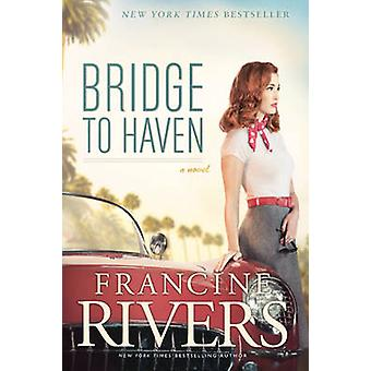 Bridge to Haven by Francine Rivers - 9781414368191 Book