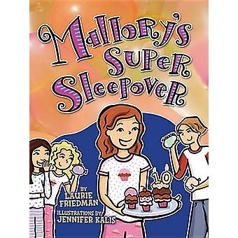 Mallory's Super Sleepover by Laurie B Friedman - Jennifer Kalis - 978