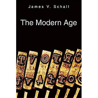 The Modern Age by James V Schall - 9781587315107 Book