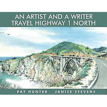 An Artist and a Writer Travel Highway 1 North by Janice Stevens - Pat