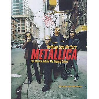 Nothing Else Matters - Stories Behind the Biggest Songs  -Metallica - by