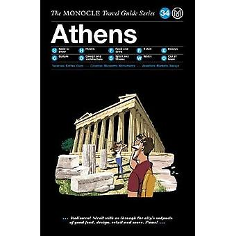 Athens - The Monocle Travel Guide Series by Athens - The Monocle Travel