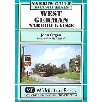 West German Narrow Gauge by John Organ - 9781904474937 Book