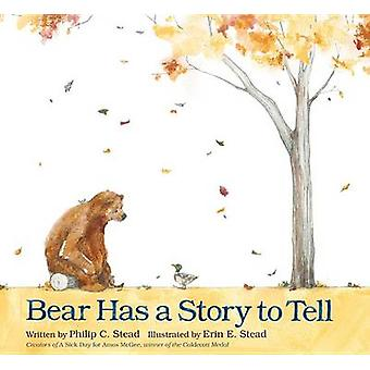 Bear Has a Story to Tell by Philip Christian Stead - Erin Stead - 978