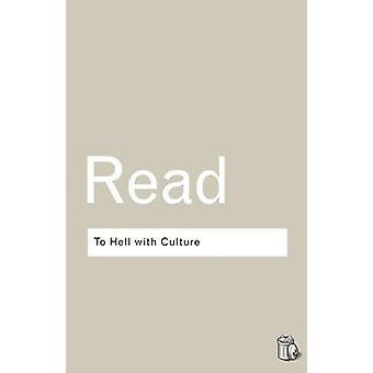 Zur Hölle mit der Kultur von Read & Herbert Edward